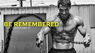Be Remembered - Motivational Video thumbnail