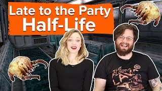 Let's play Half-Life - Late to the Party
