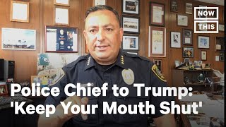 Houston Police Chief to Trump: 'Keep Your Mouth Shut' | NowThis