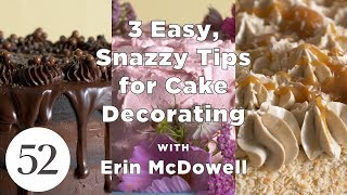 3 Easy, Snazzy Tips for Cake Decorating