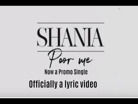 POOR ME (lyric video) NOW OUT - SHANIA
