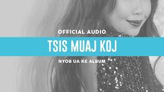 Tsis Muaj Koj - Maa Vue (Official Audio)