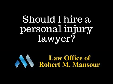 Valencia CA attorney discusses whether you should hire a personal injury lawyer