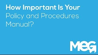 How important is your policy and procedures manual?