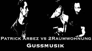 Patrick Arbez vs 2Raumwohnung (Deep Tech vs Vocal Dance)