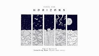 Panda Dub - Horizons - 03 - KSD ft Marina P - Something New (Panda Dub remix)