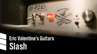 Eric Valentine's Electric Guitars ? Slash
