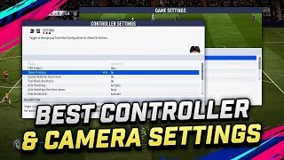 BEST CONTROLLER & CAMERA SETTINGS FOR FIFA 19 TUTORIAL - OPTIMAL SETTINGS FOR CONSOLE