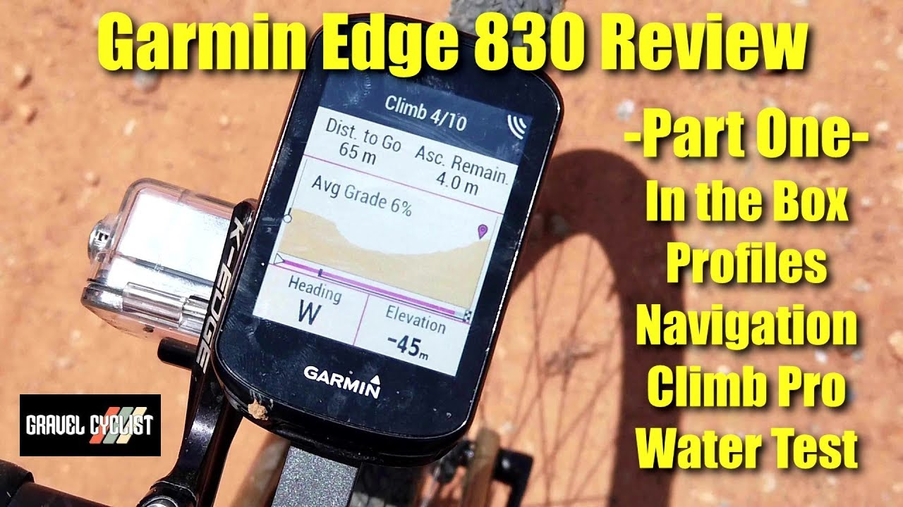 Garmin Edge 830 Review - Part One - Navigation, Climb Pro, Water Test,  Profiles, In the Box