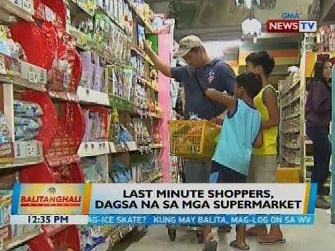 Last minute shoppers, dagsa sa mga supermarket