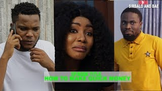 HOW TO MAKE QUICK MONEY - ft ZFANCY - 😂😂 SIRBALO & BAE (EPISODE 3)