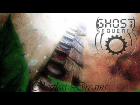 Ghost Sequence - Restless Dreams mp3