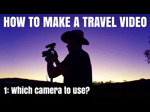 How To Make A Travel Video: Pt1 – Which camera to use?