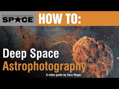 How to: Deep Space Astrophotography, from Sara Wager