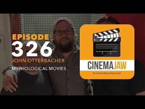 CINEMAJAW 326, JOHN OTTERBACHER – MYTHOLOGICAL MOVIES