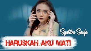 Download lagu Syahiba Saufa - Haruskah Aku Mati