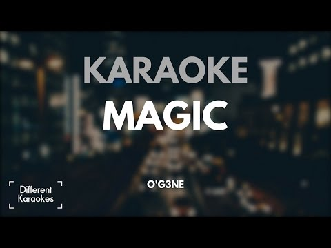 Magic - O'G3NE (Karaoke/Instrumental) HD