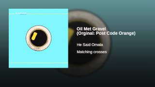 Oil Met Gravel (Orginal: Post Code Orange)