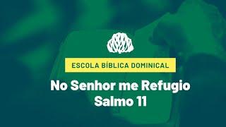 No Senhor me Refugio - Salmo 11