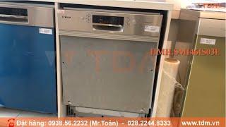 TDM.VN | Review máy rửa chén bát Bosch HMH.SMI46IS03E bán âm tủ hàng chính hãng