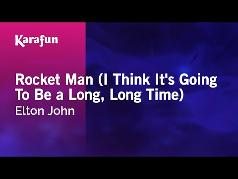 Karaoke Rocket Man I Think Its Going To Be a Long, Long Time  Elton John *