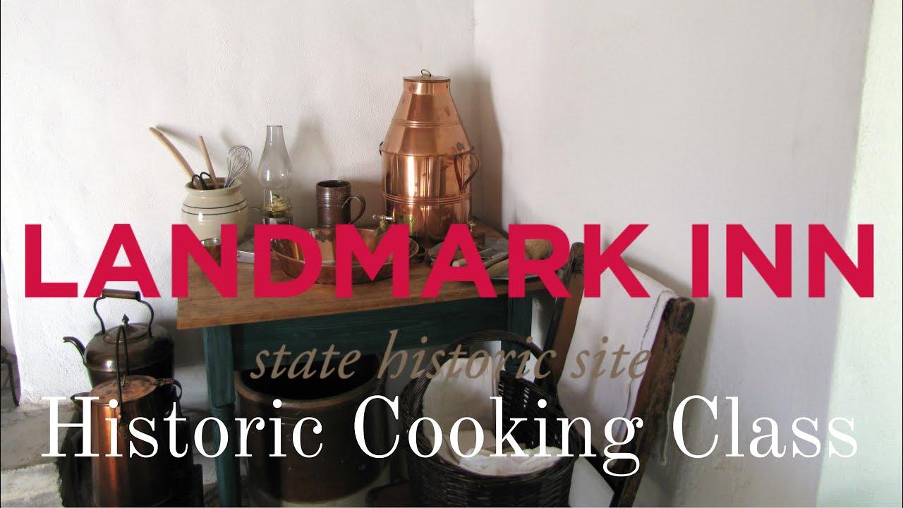 Landmaark kitchen accessories - Historic Cooking Class Monod Kitchen Landmark Inn State Historic Site