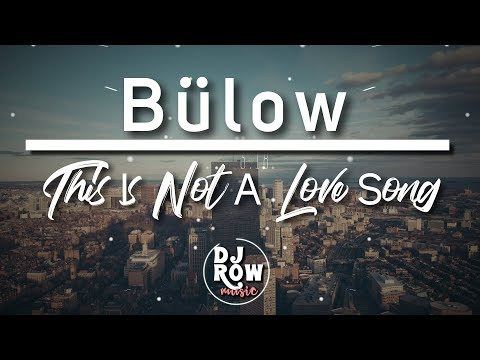Bülow - This Is Not A Love Song (Lyric/Lyrics)