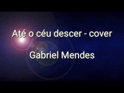 Até o céu descer - Izaac Santos | Cover Gabriel Méndez