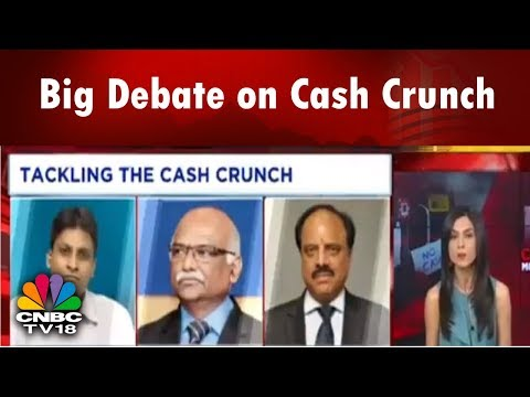 #CashCrunch: What Has Led to this Unusual Spurt? | Big Debate on Cash Crunch | CNBC TV18