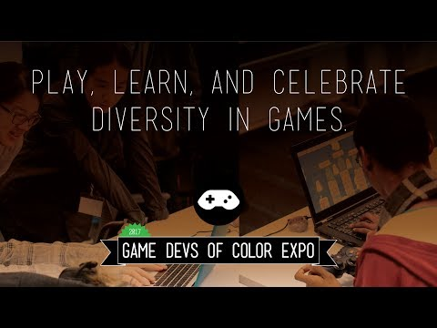 2017 Game Devs of Color Expo – Full livestream