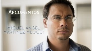 Argumentos: Miguel Ángel Martínez Meucci