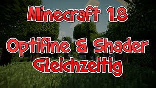 1.8 Minecraft Shader Mod & Optifine zusammen installieren - Tutorial