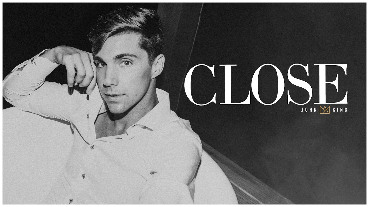 "John King — ""Close"" (Official Audio)"