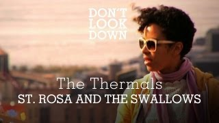 Watch Thermals St Rosa And The Swallows video