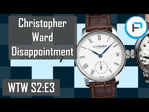 WTW S2:E3 - Disappointed in Christopher Ward?!?