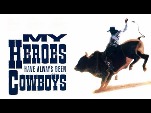 my-heroes-have-always-been-cowboys-(free-full-movie)-western