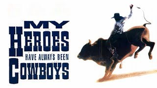 My Heroes Have Always Been Cowboys (Free Full Movie) Western