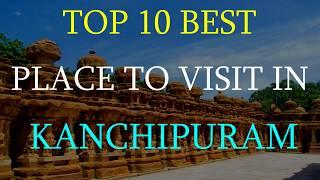 kanchipuram top 10 best place to visit   काँचीपुरम मैं घूमने के प्रमुख स्थान   kanchipuram Tourism  