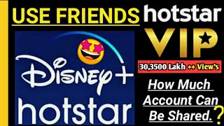 Use Friends Hotstar Vip Account  | How Much Hotstar Vip Account Can be Shared