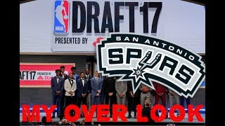 2017 NBA DRAFT MY OVER LOOK SPURS ONLY!!
