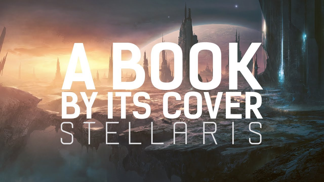 a book by its cover stellaris youtube