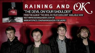 Watch Raining  Ok The Devil On Your Shoulder video