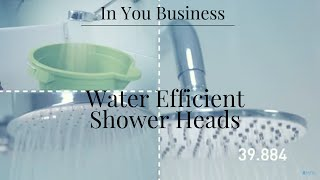 In your business - water efficient shower heads