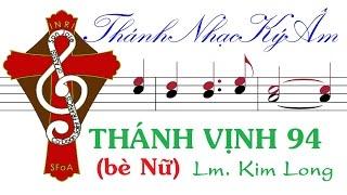 THÁNH VỊNH 94 (Bè nữ) Lm. Kim Long | THANH VINH 94 [Thánh Vịnh Đáp Ca năm C]