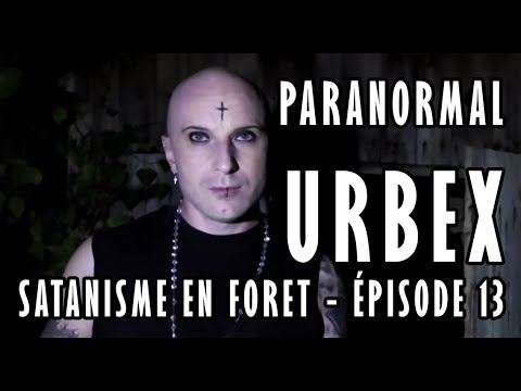 👻 PARANORMAL URBEX - ÉPISODE 13 : SATANISME EN FORET [MORGAN PRIEST & DAVID GARCIA]
