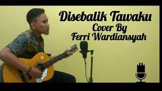 Download Disebalik Tawaku - Acap Tarabas Cover By Ferri Wardiansyah