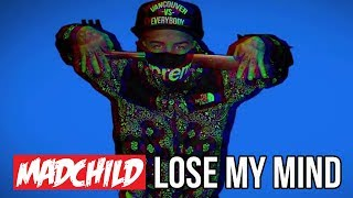 "Madchild ""Lose My Mind"""