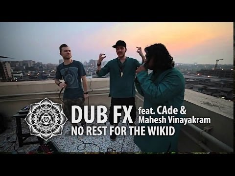 Dub FX 'NO REST FOR THE WICKED' feat. CAde & Mahesh Vinayakram | Live in India / First Take