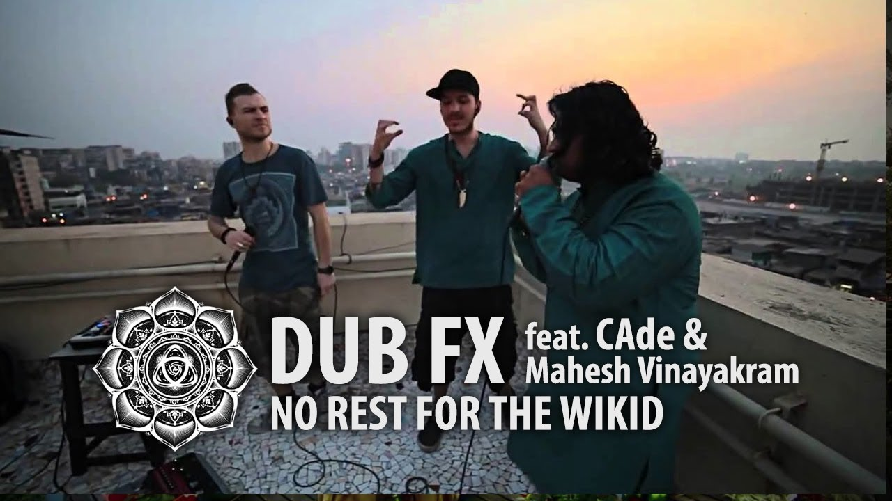 Dub FX 'NO REST FOR THE WICKED' feat. CAde & Mahesh Vinayakram | Live in India / First