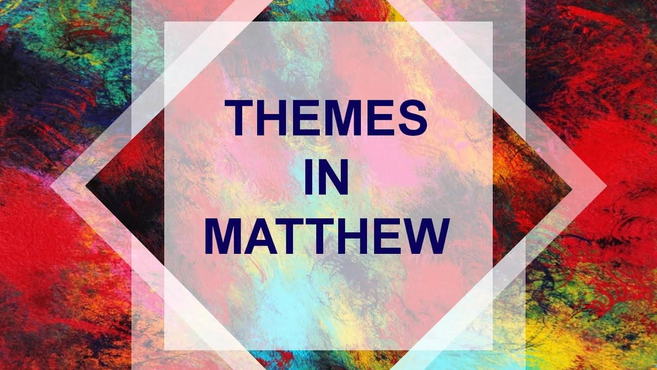 Themes in Matthew